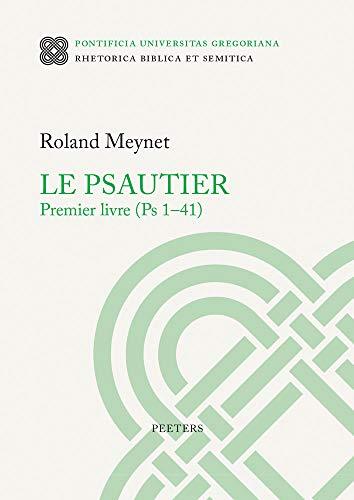 Le Psautier. Premier Livre PS 1-41 par R. Meynet