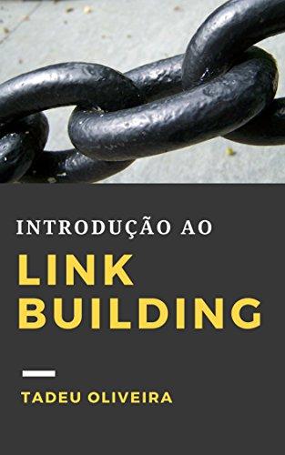 Introdução ao Link Building: Um guia prático de construção de links (Portuguese Edition)