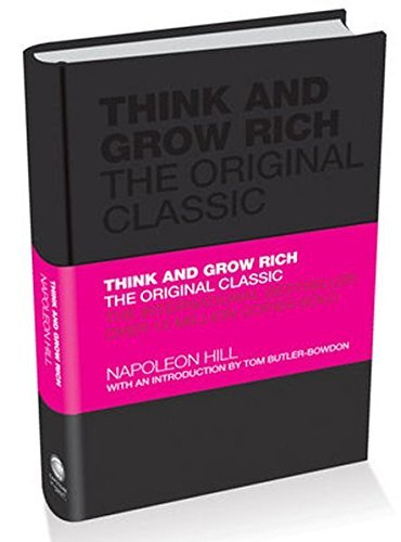 Think and Grow Rich: The Original Classic 1st edition by Hill, Napoleon (2010) Hardcover