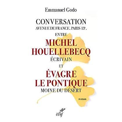 Conversation avenue de France, Paris 13e, entre Michel Houellebecq écrivain et Evagre le Pontique Mo