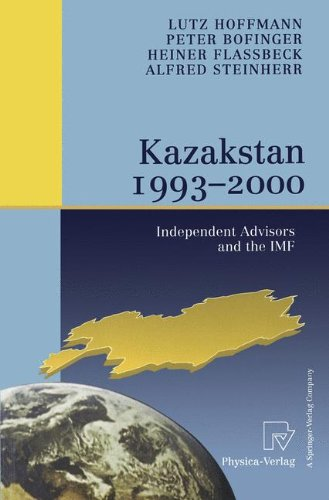 Kazakstan 1993 - 2000: Independent Advisors and the IMF
