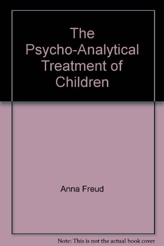 The Psycho-Analytical Treatment of Children