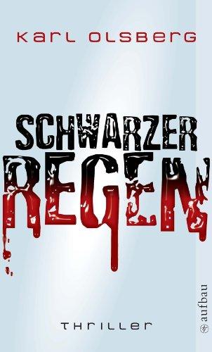 Buchseite und Rezensionen zu 'Schwarzer Regen: Thriller' von Karl Olsberg