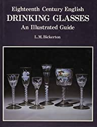 Eighteenth Century English Drinking Glasses: An Illustrated Guide