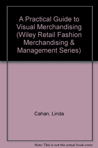a-practical-guide-to-visual-merchandising-wiley-retail-fashion-merchandising-management-series
