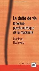 La dette de vie : Itinéraire psychanalytique de la maternité