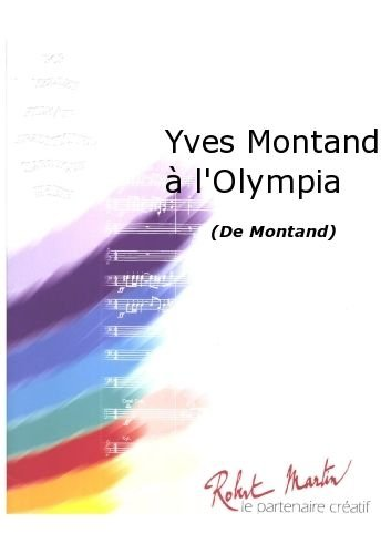 PARTITIONS CLASSIQUE ROBERT MARTIN MONTAND Y    BRIVER J    YVES MONTAND A LOLYMPIA ENSEMBLE VENTS