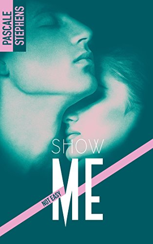 Not easy - 1 - Show me par Pascale Stephens