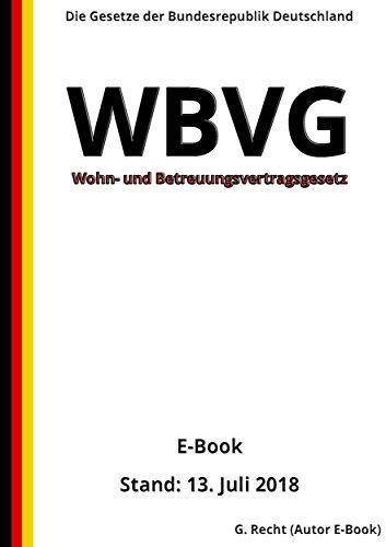 Wohn- und Betreuungsvertragsgesetz – WBVG – E-Book - Stand: 13. Juli 2018