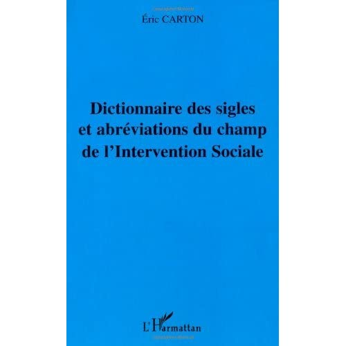 Dictionnaire des sigles et abréviations du champ de l'Intervention Sociale