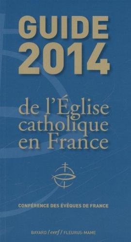 Guide 2014 de l'Eglise catholique en France de Colectif (18 avril 2014) Broché