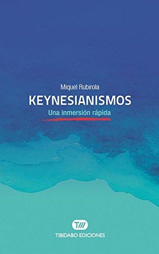 Keynesianismos. Una Inmersión rápido (Una inmersión rápida)