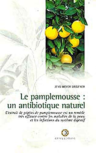 Pamplemousse : Un antibiotique naturel