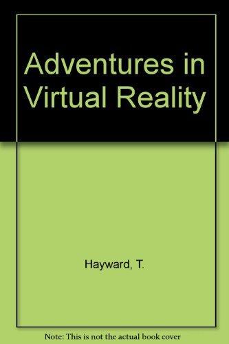 Adventures in Virtual Reality por T. Hayward
