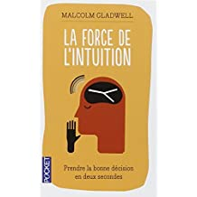 Force de l'intuition -la by Malcolm Gladwell (March 08,2007)
