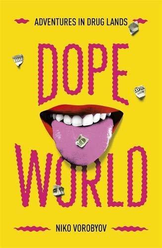 Dopeworld: Adventures in Drug Lands (English Edition)