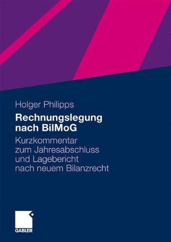 Rechnungslegung nach BilMoG: Kurzkommentar zum Jahresabschluss und Lagebericht nach neuem Bilanzrecht