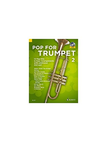 Pop For Trumpet 2: 12 Pop-Hits in Easy Arrangements with additional 2nd part. Band 2. 1-2 Trompeten. Ausgabe mit CD.