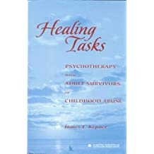Healing Tasks: Psychotherapy with Adult Survivors of Childhood Abuse (Gestalt Institute of Cleveland Publication)