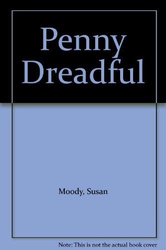 Penny Dreadful by Susan Moody (1986-06-12)