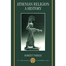Athenian Religion: A History by Robert Parker (1998-02-26)