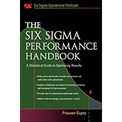 The Six Sigma Performance Handbook: A Statistical Guide to Optimizing Results