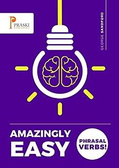 Amazingly Easy Phrasal Verbs! (English Edition) de [Sandford, George]