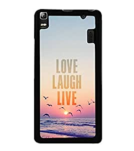 FUSON Love Laugh Live Designer Back Case Cover for Lenovo A7000 :: Lenovo A7000 Plus :: Lenovo K3 Note