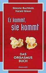 Er kommt, sie kommt: Das Orgasmus Buch