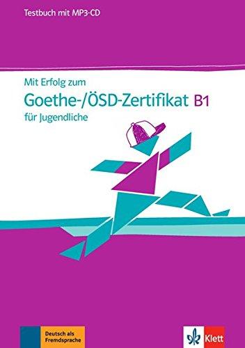 Mit erfolg zum goethe-/ösd-zertifikat b1 für jugendliche, libro de tests + cd (MP3) por Vv.Aa.