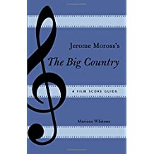 Jerome Moross's The Big Country: A Film Score Guide (Film Score Guides)