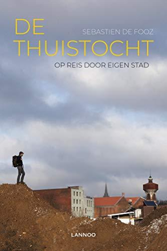 De thuistocht: Op reis door eigen stad (Dutch Edition)
