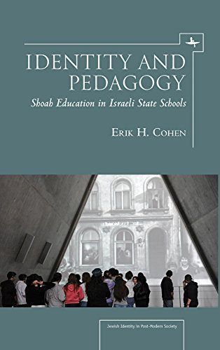 Identity and Pedagogy: Shoah Education in Israeli State Schools (Jewish Identities in Post-Modern Society) by Erik H. Cohen (2013-07-01)