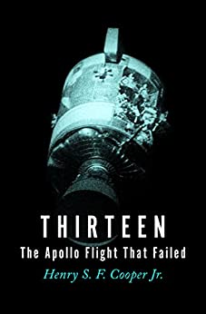 Thirteen: The Apollo Flight That Failed (English Edition) von [Cooper, Henry S. F.]