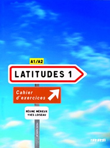 Latitudes 1 A1/A2 : Cahier d'exercices (1CD audio)