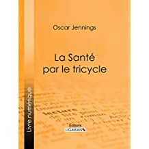 La Santé par le tricycle (French Edition)