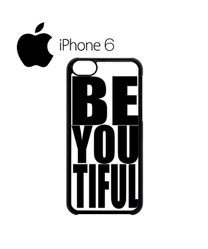 Beautiful Be You Tiful Cool Swag Mobile Phone Case Back Cover for iPhone 6 Black Blanc