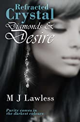 Refracted Crystal: Diamonds and Desire (The Crystal Fragments Trilogy Book 3)