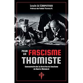 Pour un fascisme thomiste: Commentaire de 'La Doctrine du fascisme' de Benito Mussolini