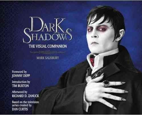 [Dark Shadows the Art of the Film] (By: Mark Salisbury) [published: November, 2012]