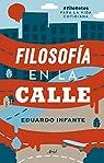 Filosofía en la calle: #FiloRetos para la vida cotidiana par Infante