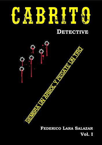 siembra-un-arbol-y-pegate-un-tiro-cabrito-detective-vol-n-1