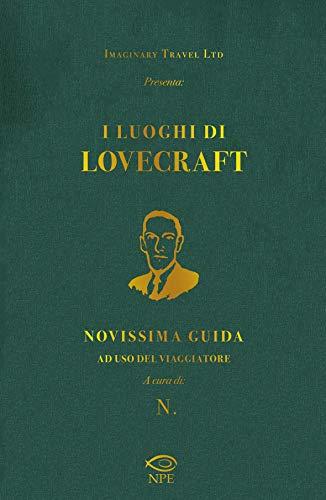 I luoghi di Lovecraft. Novissima guida ad uso del viaggiatore