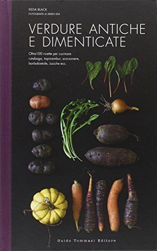Verdure antiche e dimenticate. Ediz. illustrata