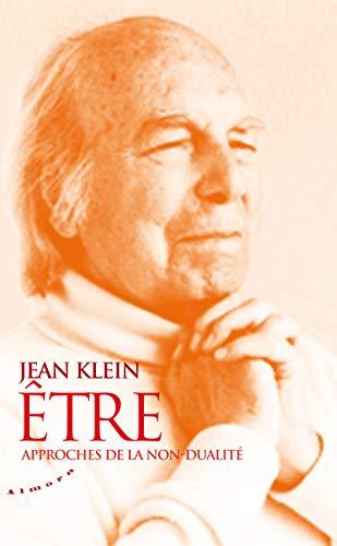 Être : Approches de la non-dualité par Jean Klein