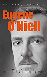 Eugene O'Neill par Thierry Dubost