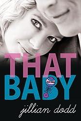 That Baby (That Boy) (Volume 3) by Jillian Dodd (2015-08-10)