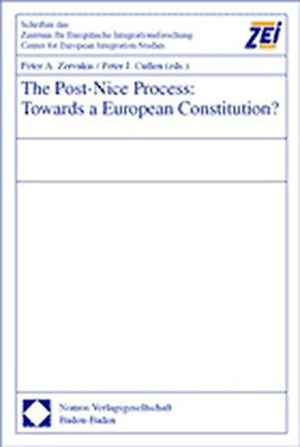The Post-Nice Process:Towards a European Constituion? Schriften des Zentrum für Europäische Integrationsforschung (ZEI).