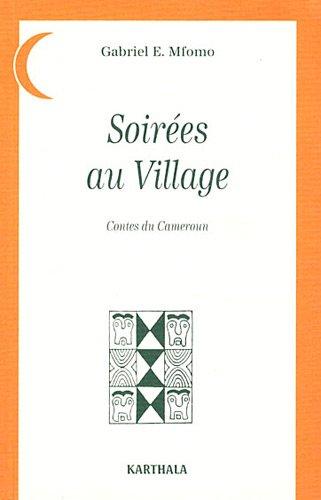 Soirées au village : Contes du Cameroun par Gabriel Mfomo