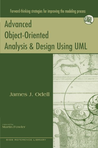 Advanced Object-Oriented Analysis and Design Using UML (SIGS Reference Library)